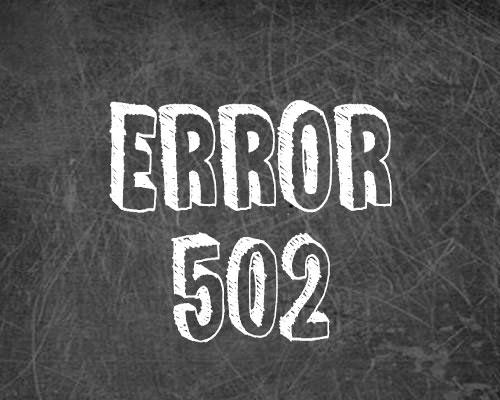 ¿Qué es el error 502 y cómo puedes solucionarlo?
